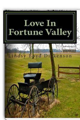 Love in Fortune Valley  by  Lindsy Boyd Dickenson