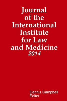 Journal of the International Institute for Law and Medicine Editor Dennis Campbell