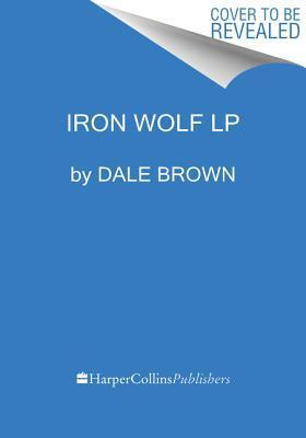 Iron Wolf LP: A Novel Dale Brown