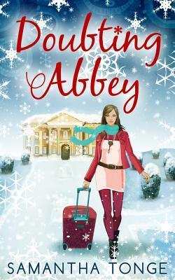 Doubting Abbey (Doubting Abbey - Book 1)  by  Samantha Tonge