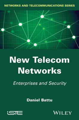 New Telecom Networks: Enterprises and Security  by  Daniel Battu