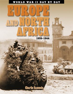 Europe and North Africa: 1939-1945  by  Charlie Samuels