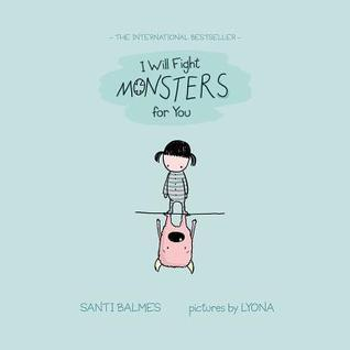 I Will Fight Monsters for You Santi Balmes
