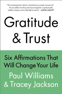 UC Gratitude and Trust--CANCELED: Six Affirmations That Will Change Your Life  by  Paul       Williams