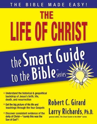 The Life of Christ - Smart Guide Robert C. Girard