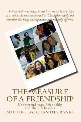 The Measure of a Friendship: The Measure of a Friendship Chantha Banks