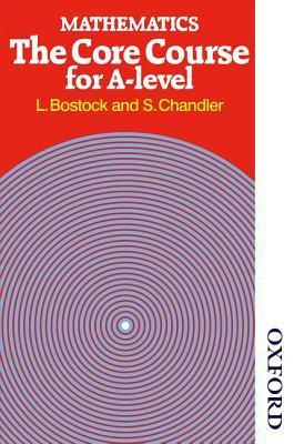 Mathematics: The Core Course For A Level  by  Linda Bostock