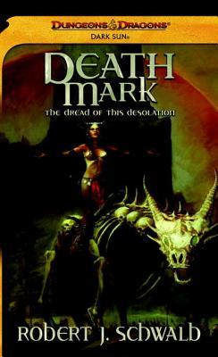 Death Mark: A Dark Sun Novel  by  Robert J. Schwalb