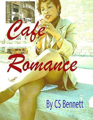Cafe Romance  by  C.S. Bennett