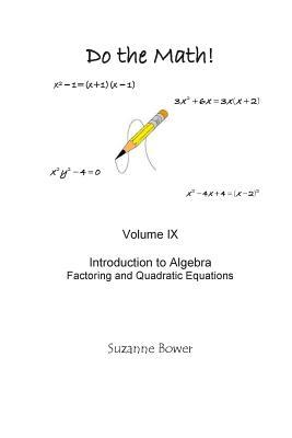 Do the Math: Factoring and Quadratic Equations  by  Suzanne Bower