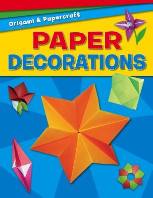 Paper Decorations  by  Jennifer Sanderson