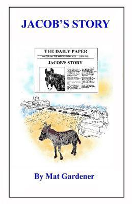 Jacobs Story  by  Mat Gardener