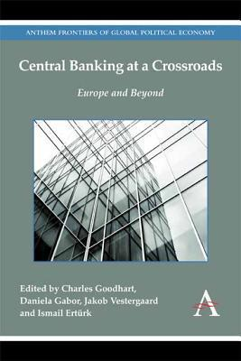 Central Banking at a Crossroads: Europe and Beyond  by  Charles Goodhart