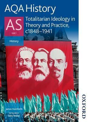 Totalitarian Ideology in Theory and Practice, c1848-1941 James Staniforth
