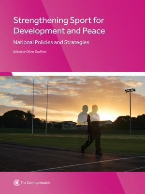 Strengthening Sport for Development and Peace: National Policies and Strategies Oliver Dudfield