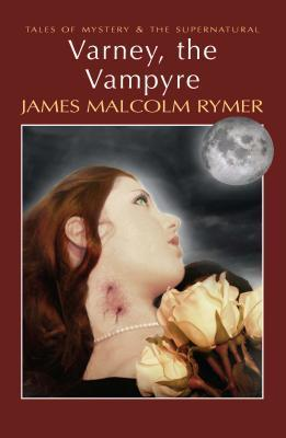 Varney, the Vampyre  by  James Malcolm Rymer