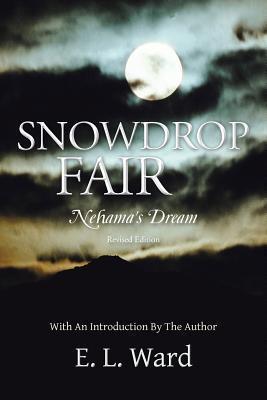 Snowdrop Fair: Nehamas Dream  by  E. L. Ward