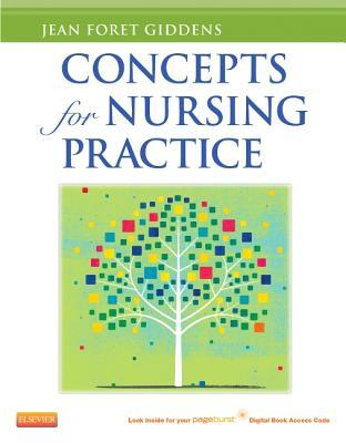 Concepts for Nursing Practice (with Pageburst Digital Book Access on VST) Jean Foret Giddens