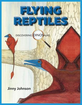 Flying Reptiles Jinny Johnson