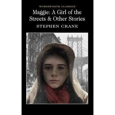 an analysis of stephen cranes maggie a girl of the streets Summary to chapter summaries to explanations of famous quotes, the sparknotes maggie: a girl of the streets study guide has everything you need to ace  sparknotes:  download books maggie girl streets stephen crane pdf , download books maggie girl streets stephen crane for free , books maggie girl streets stephen crane to read , read.