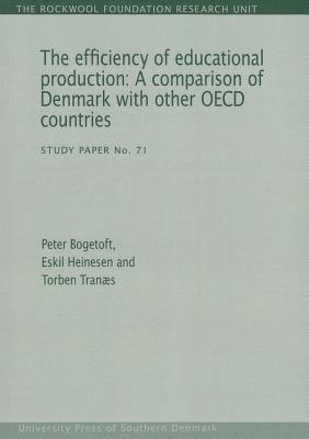 The Efficiency of Educational Production: A Comparison of Denmark with Other OECD Countries  by  Peter Bogetoft
