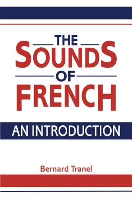 The Sounds Of French: An Introduction Bernard Tranel