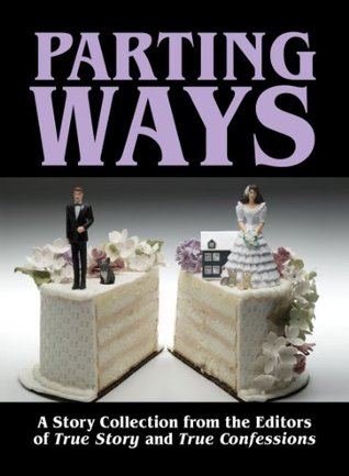 Parting Ways  by  The Editors of True Story and True Confessions