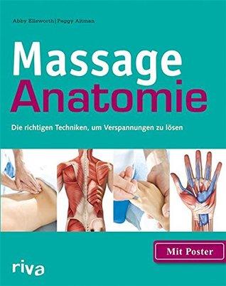 Massage-Anatomie: Die richtige Techniken, um Verspannungen zu lösen Abby Ellsworth