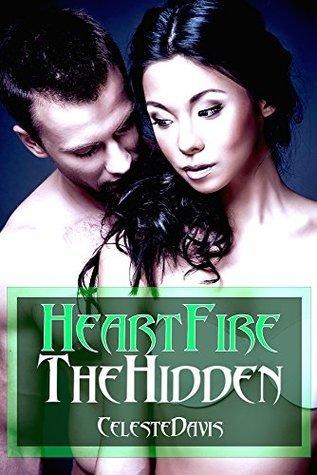 The Hidden (Heartfire, #2) Celeste Davis
