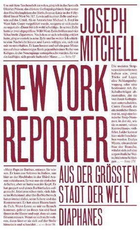 New York Reporter: Aus der größten Stadt der Welt Joseph Mitchell