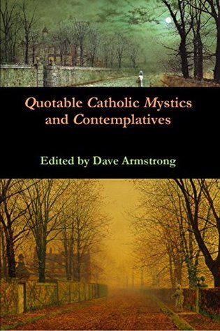 Quotable Catholic Mystics and Contemplatives  by  Teresa of Ávila
