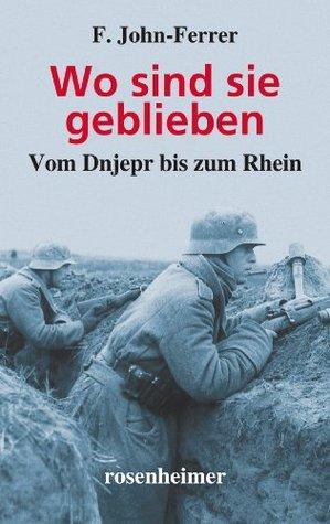 Wo sind sie geblieben - Vom Dnjepr bis zum Rhein F. John-Ferrer