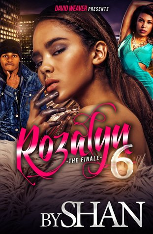 Rozalyn 6: The Finale Shan