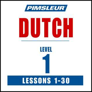 Dutch Phase 1, Units 1-30: Learn to Speak and Understand Dutch with Pimsleur Language Programs Pimsleur Language Programs