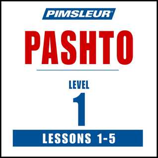 Pashto Phase 1, Unit 01-05: Learn to Speak and Understand Pashto with Pimsleur Language Programs  by  Pimsleur Language Programs