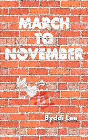 March to November Byddi Lee