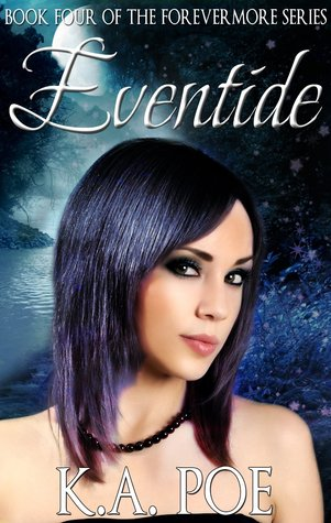 Eventide (Forevermore, #4)  by  K.A. Poe