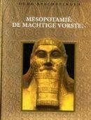 Mesopotamië: de machtige vorsten  by  Time-Life Books