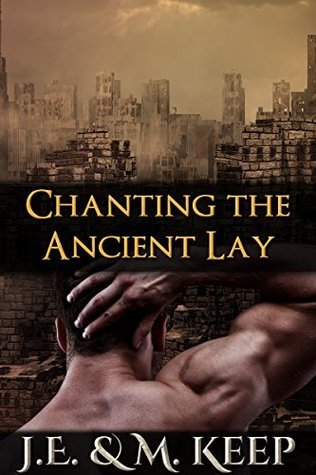Chanting the Ancient Lay (When Dreamers Wake Book 2)  by  J.E. Keep