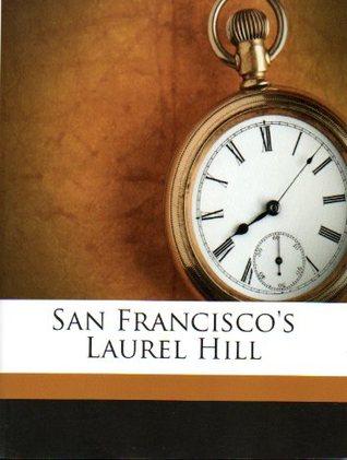 San Franciscos Laurel Hill  by  Ann Clark Hart