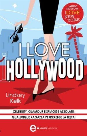 I love Hollywood (I love Series Vol. 2) Lindsey Kelk