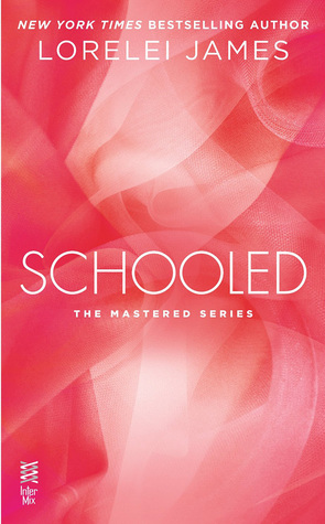 Schooled (Mastered, #2.5) Lorelei James