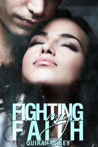 Fighting My Faith Quirah Casey