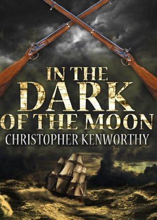 In The Dark Of The Moon  by  Christopher Kenworthy