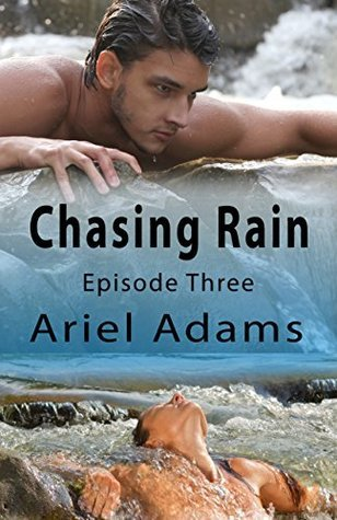 Chasing Rain, Episode Three (A Tropical Vampire/Shifter Romance Book 3) Ariel Adams