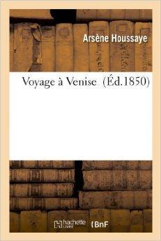 Voyage à Venise  by  Arsène Houssaye