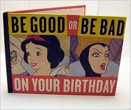 Be Good or Be Bad on Your Birthday  by  Nate Barbarick