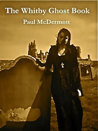 The Whitby Ghost Book Paul Fitz-George