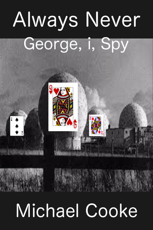 Always Never, George, I, Spy  by  Michael Cooke