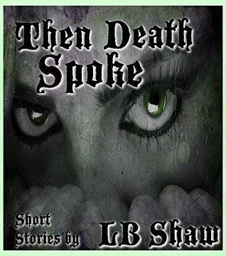 Then Death Spoke LB Shaw
